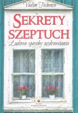 Sekrety Szeptuch. Ludowe...