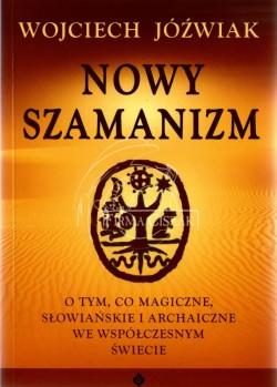Nowy Szamanizm - Wojciech...