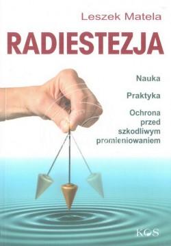 """Radiestezja"" Leszek Matela"